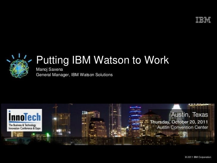 Opening Keynote: Putting IBM Watson to Work