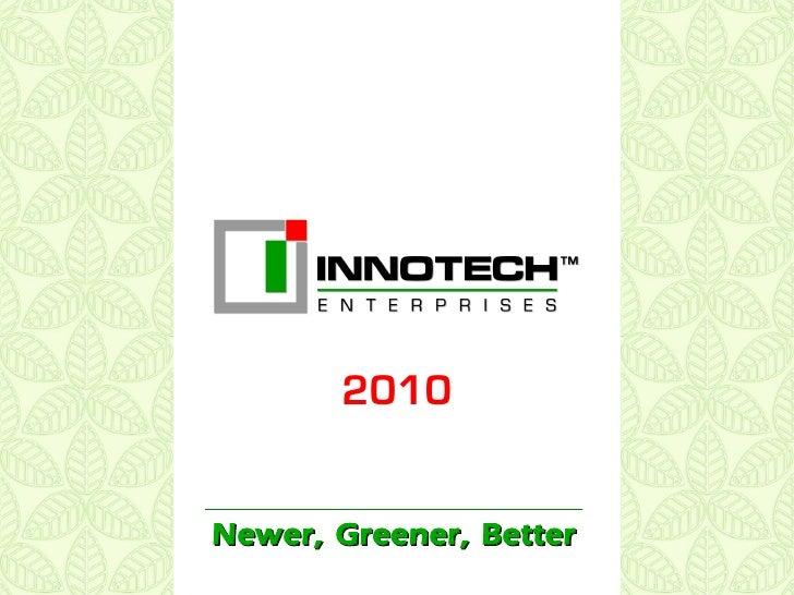 2010   Newer, Greener, Better