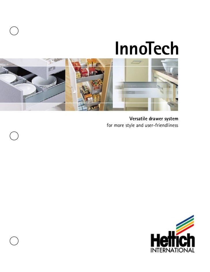 InnoTech           Versatile drawer systemfor more style and user-friendliness