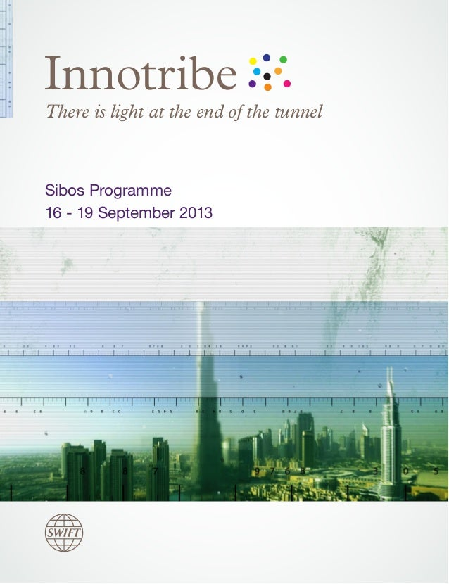 There is light at the end of the tunnel  Sibos Programme 16 - 19 September 2013