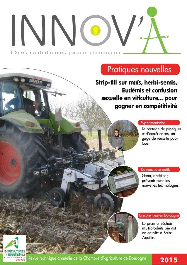 Des solutions pour demain 2015 Strip-till sur maïs, herbi-semis, Eudémis et confusion sexuelle en viticulture... pour gagn...