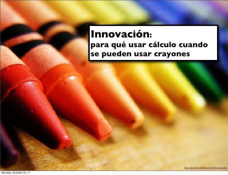 Innovación:                         para qué usar cálculo cuando                         se pueden usar crayones          ...