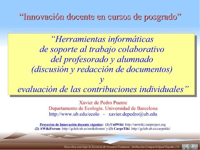 Innovación docente en cursos de posgrado. Herramientas informáticas de soporte al trabajo colaborativo del profesorado y a...
