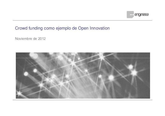 Crowd funding como ejemplo de Open InnovationNoviembre de 2012Confidential