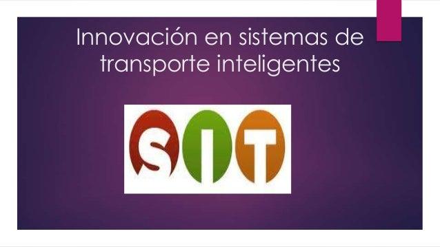 Innovación en sistemas de transporte inteligentes