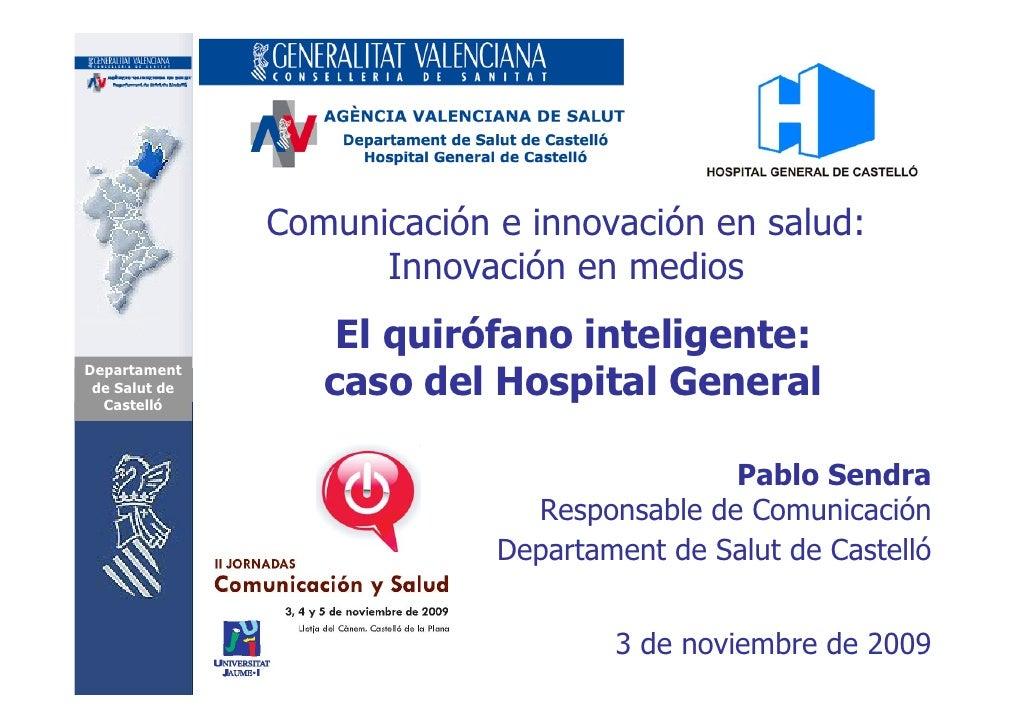 Comunicación de innovaciones tecnológicas en Hospital General de Castelló