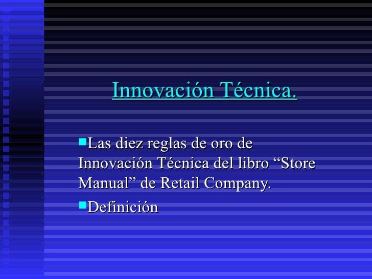 Innovación técnica.