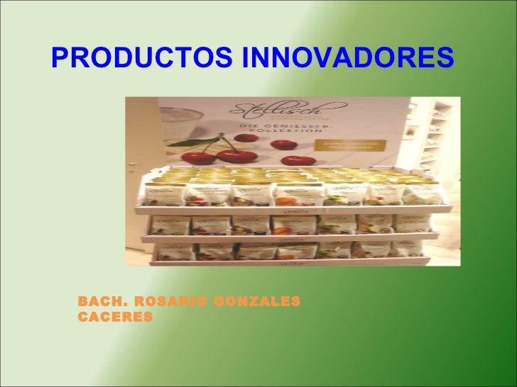 PRODUCTOS INNOVADORES BACH. ROSARIO GONZALES CACERES