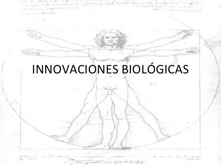 INNOVACIONES BIOLÓGICAS