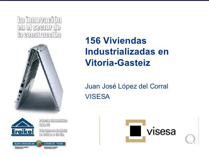 156 Viviendas Industrializadas en Vitoria-Gasteiz Juan José López del Corral VISESA