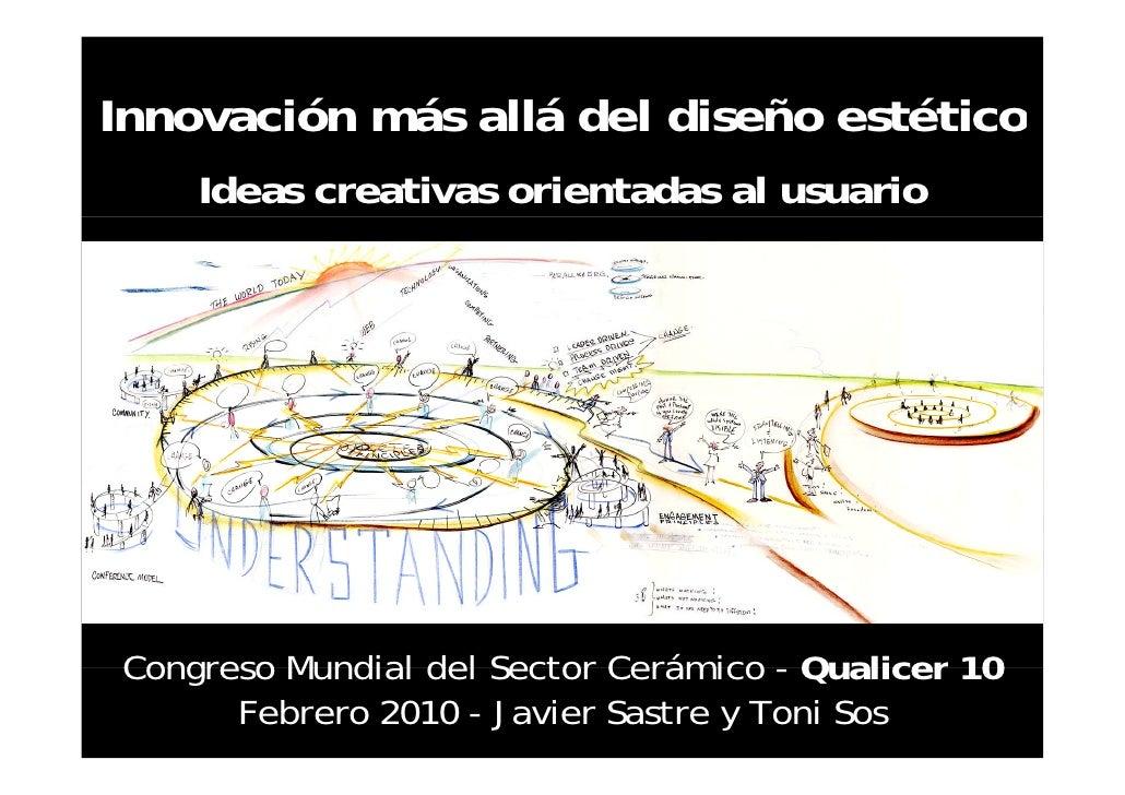 Innovación más allá del diseño estético     Ideas creativas orientadas al usuario     Congreso Mundial del Sector Cerámico...