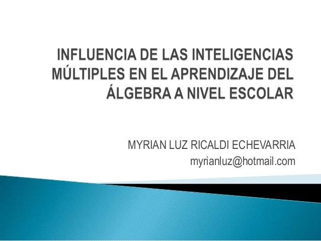MYRIAN LUZ RICALDI ECHEVARRIA myrianluz@hotmail.com