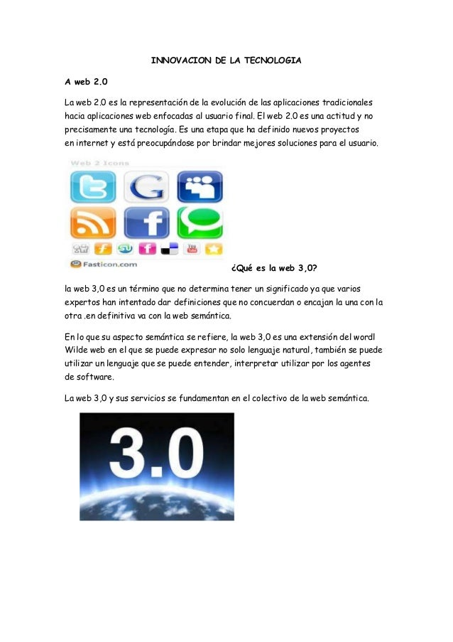 INNOVACION DE LA TECNOLOGIA A web 2.0 La web 2.0 es la representación de la evolución de las aplicaciones tradicionales ha...