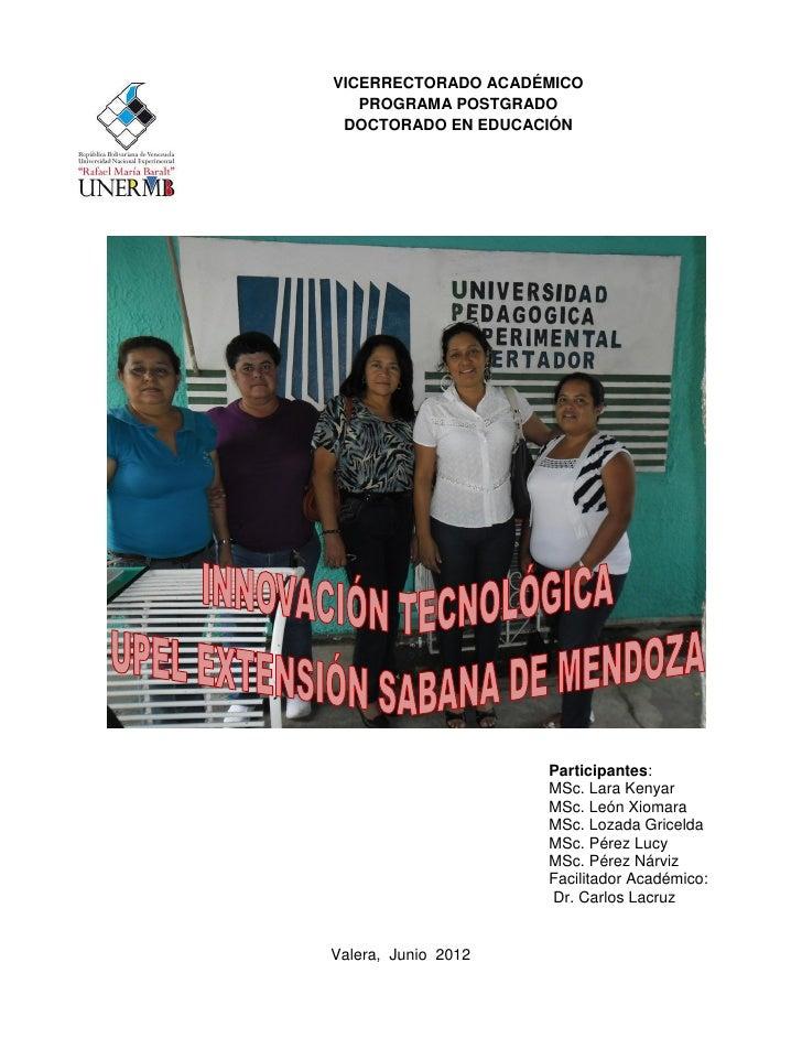 VICERRECTORADO ACADÉMICO   PROGRAMA POSTGRADO DOCTORADO EN EDUCACIÓN                     Participantes:                   ...