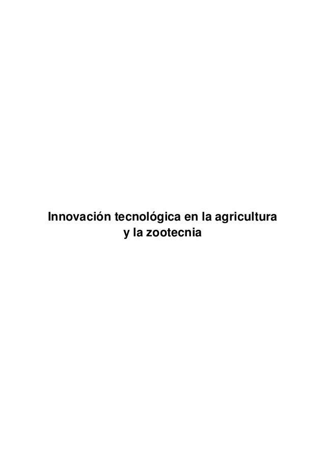 Innovación tecnológica en la agriculturay la zootecnia