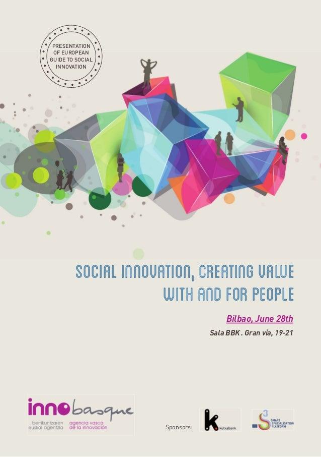 Bilbao, June 28thSala BBK. Gran vía, 19-21Sponsors:Socialinnovation,creatingvaluewithandforpeople•••••••••••••••••••• • • ...