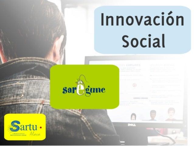#innovación social Proceso de creación, imposición y difusión de nuevas prácticas sociales en áreas muy diferentes de la s...