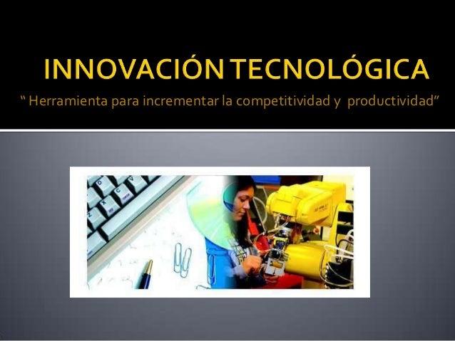 """"""" Herramienta para incrementar la competitividad y productividad"""""""
