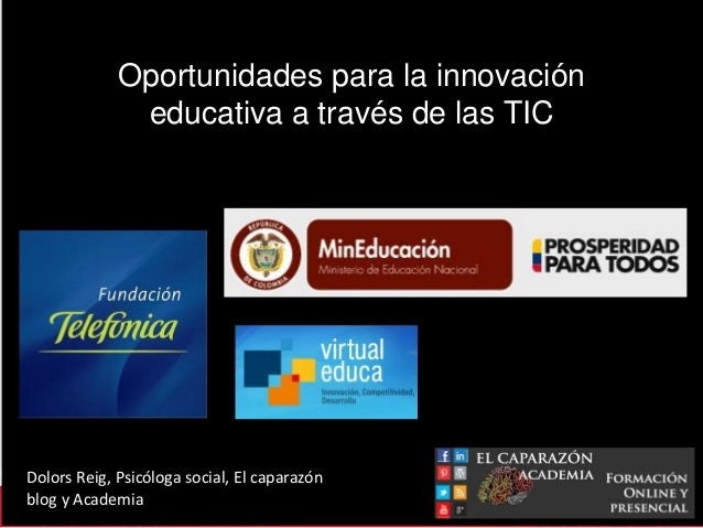 Innovacion educativa a través de las TIC, Conferencia en Virtual Educa 2013, Medellín