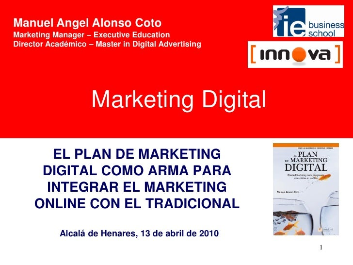Manuel Angel Alonso Coto Marketing Manager – Executive Education Director Académico – Master in Digital Advertising       ...