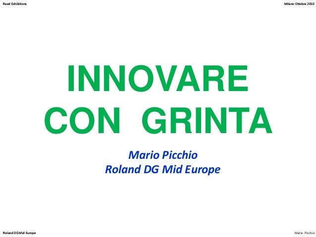Milano Ottobre 2010 Mario PicchioRoland DG Mid Europe Reed Exhibitions Milano Ottobre 2010 Roland DG Mid Europe Reed Exhib...