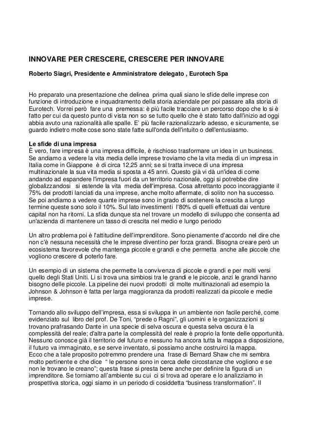 INNOVARE PER CRESCERE, CRESCERE PER INNOVARE Roberto Siagri, Presidente e Amministratore delegato , Eurotech Spa Ho prepar...