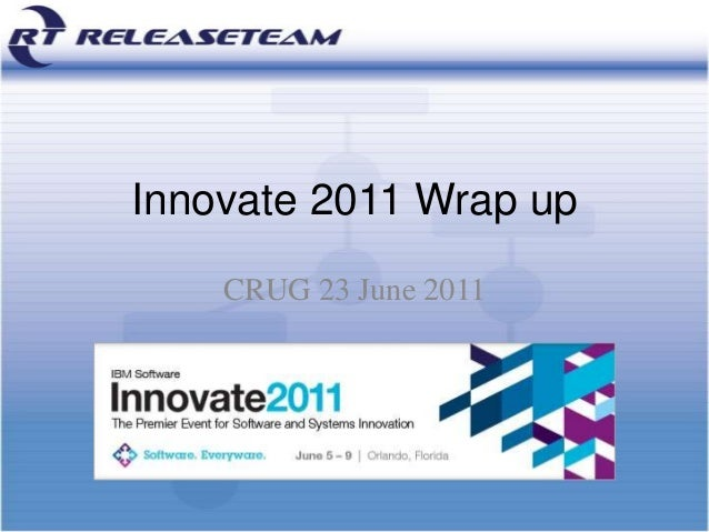 Innovate 2011 Wrap up CRUG 23 June 2011