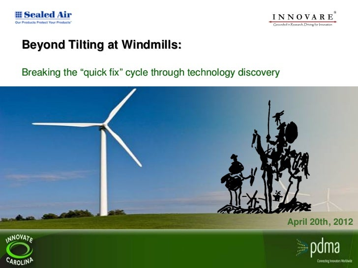 "Beyond Tilting at Windmills:Breaking the ""quick fix"" cycle through technology discovery                                   ..."