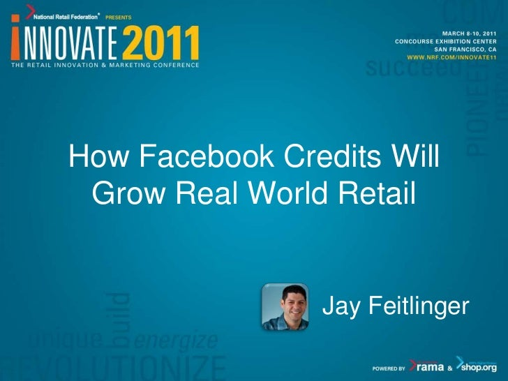 How Facebook Credits Will Grow Real World Retail - Innovate 2011