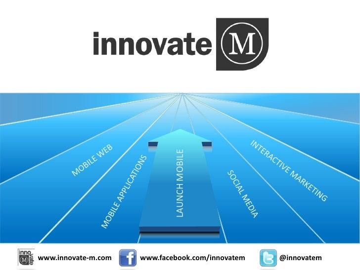 MOBILE WEB<br />INTERACTIVE MARKETING<br />LAUNCH MOBILE<br />MOBILE APPLICATIONS<br />SOCIAL MEDIA<br />