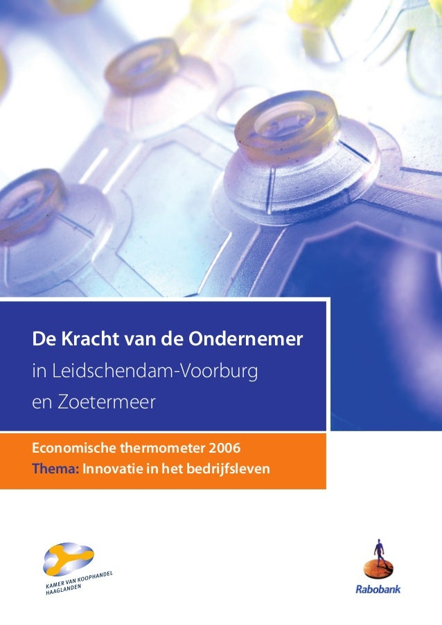De Kracht van de Ondernemerin Leidschendam-Voorburgen ZoetermeerEconomische thermometer 2006Thema: Innovatie in het bedrij...