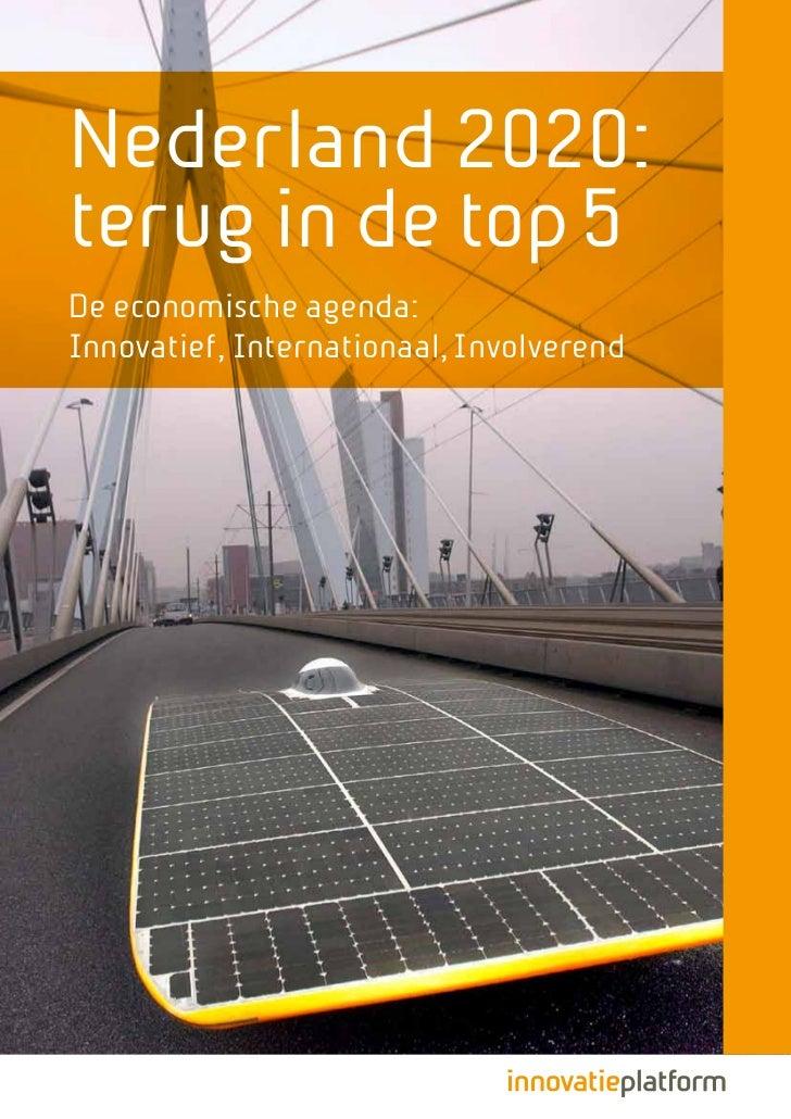 Nederland 2020:terug in de top 5De economische agenda:Innovatief, Internationaal, Involverend