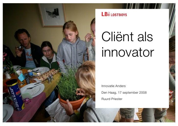 InnovatieAnders seminar presentatie 'Client als innovator' Ruurd Priester LostBoys