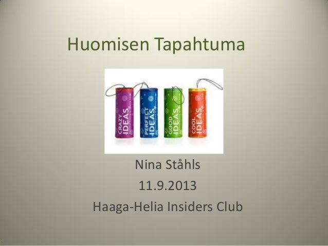 Huomisen Tapahtuma Nina Ståhls 11.9.2013 Haaga-Helia Insiders Club