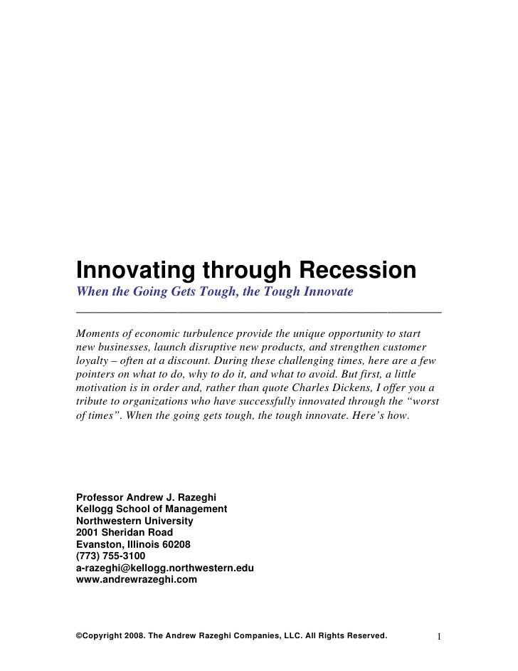 Innovating through Recession When the Going Gets Tough, the Tough Innovate _______________________________________________...