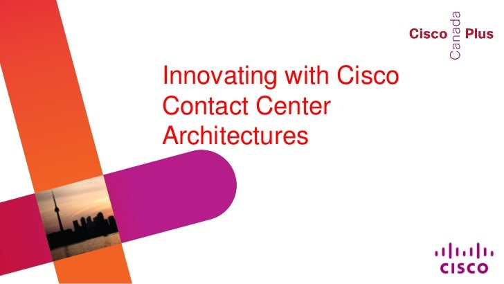 Innovating with CiscoContact CenterArchitectures
