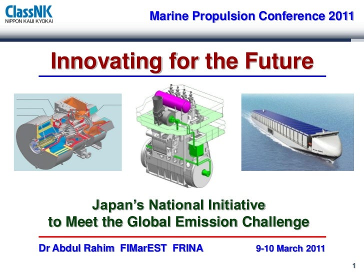 Marine Propulsion Conference 2011  Innovating for the Future       Japan's National Initiative to Meet the Global Emission...