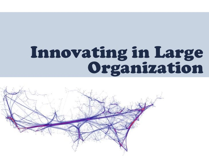 Innovating In  Large  Organizations  (Passionate People)