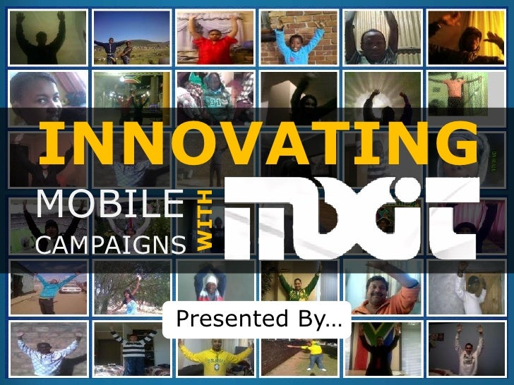 INNOVATING MOBILE      WITH  CAMPAIGNS          Presented By…