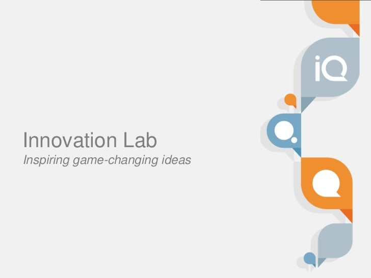 Segue  :brand story and toolkit<br />Innovation Lab<br />Inspiring game-changing ideas<br />