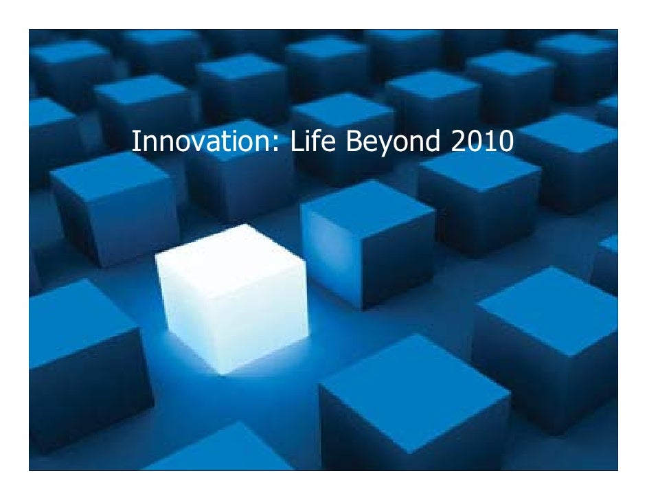 Innovation: Life Beyond 2010
