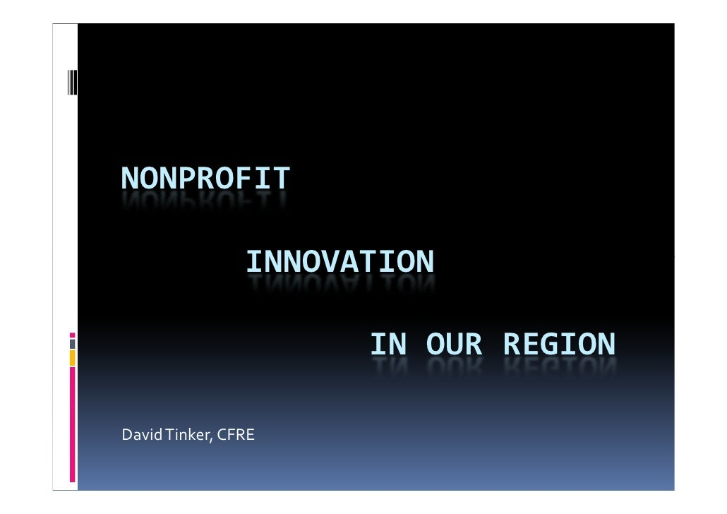 NONPROFIT                  INNOVATION                        IN OUR REGION  David Tinker, CFRE