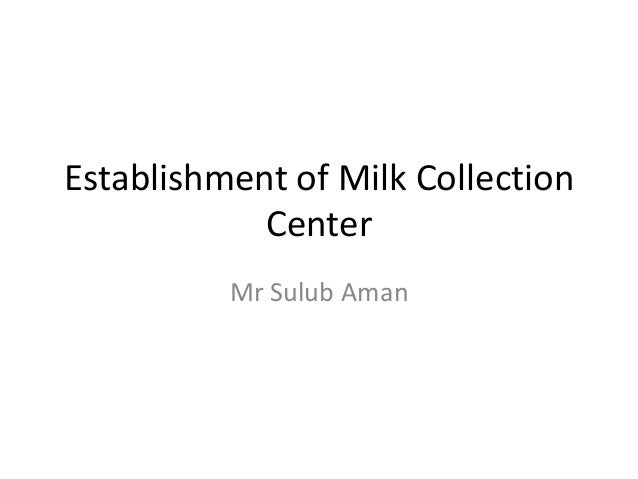 Establishment of Milk Collection Center Mr Sulub Aman