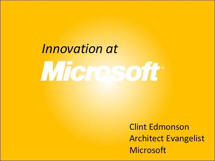 Innovation at Clint Edmonson Architect Evangelist Microsoft