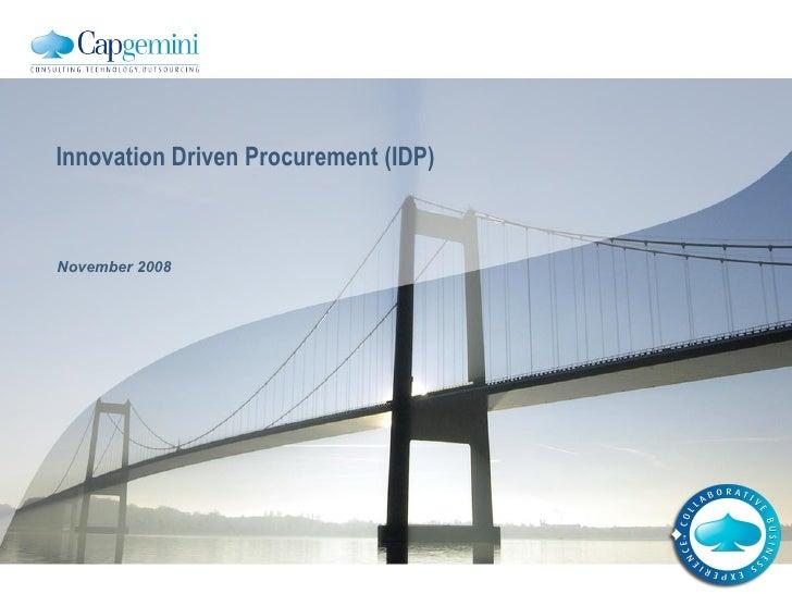 Innovation Driven Procurement (IDP) November 2008