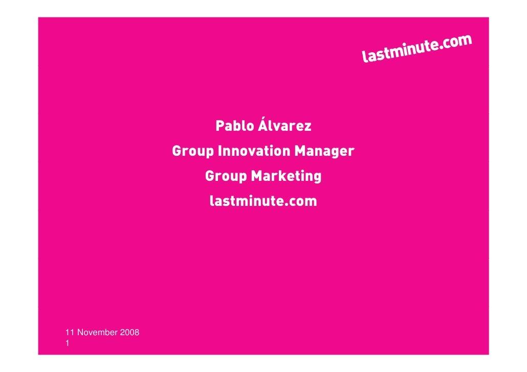 Pablo Álvarez                    Group Innovation Manager                        Group Marketing                        la...