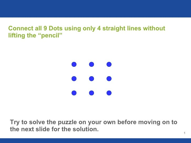 """Connect all 9 Dots using only 4 straight lines without lifting the """"pencil"""" Try to solve the puzzle on your own before mov..."""
