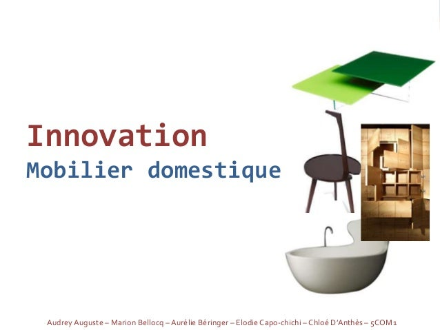 InnovationMobilier domestique Audrey Auguste – Marion Bellocq – Aurélie Béringer – Elodie Capo-chichi – Chloé D'Anthès – 5...