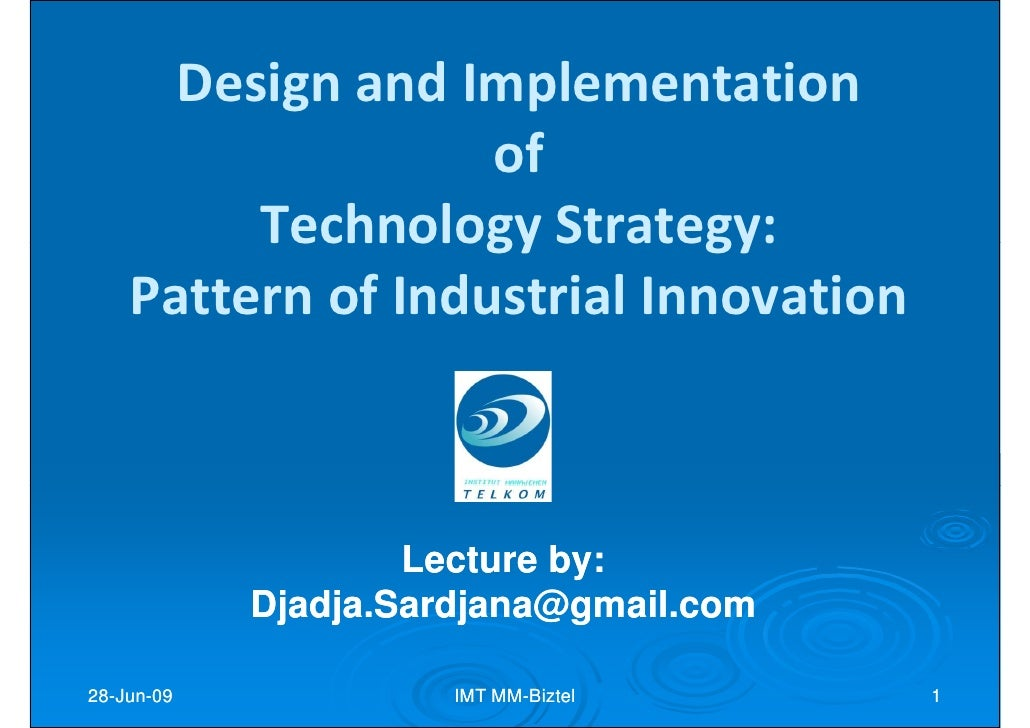 Design and Implementation                    of          Technology Strategy:     Pattern of Industrial Innovation        ...