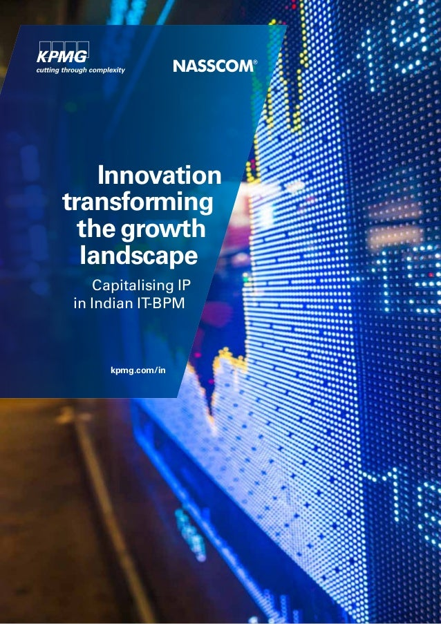 Innovation transforming the growth landscape Capitalising IP in Indian IT-BPM  kpmg.com/in